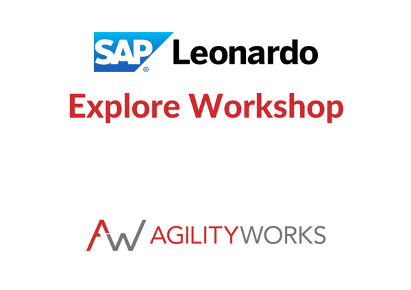 AgilityWorks SAP Leonardo Explore workshop